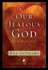 Our Jealous God: Love That Won't Let Me Go