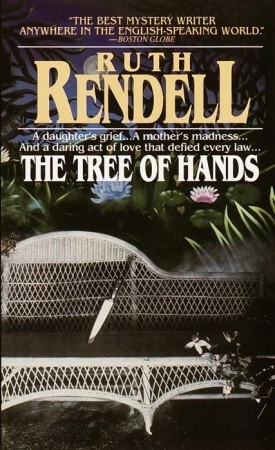 The Tree Of Hands By Ruth Rendell Reviews Discussion border=