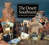 The Desert Southwest: Four Thousand Years of Life and Art