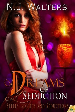 Dreams of Seduction (Spells, Secrets and Seductions #2)