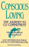 Conscious Loving by Kathlyn Hendricks