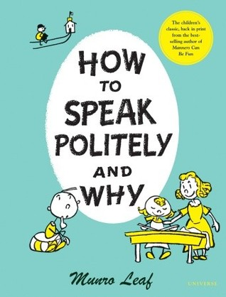 How to Speak Politely and Why by Munro Leaf