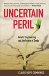 Uncertain Peril: Genetic Engineering and the Future of Seeds