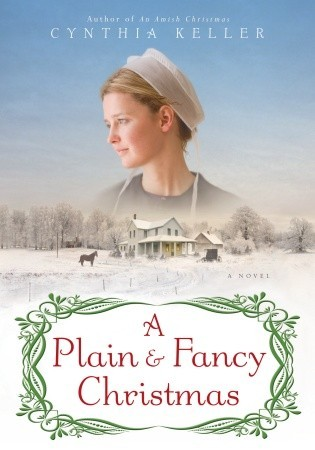 A Plain &amp; Fancy Christmas by Cynthia Keller