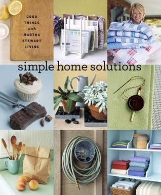 Simple Home Solutions by Martha Stewart