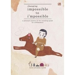 Changing Impossible to I'm Possible by Victor Setiawan Taslim