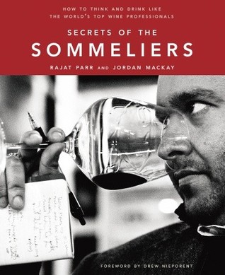 Download online for free Secrets of the Sommeliers: How to Think and Drink Like the World's Top Wine Professionals PDF