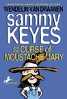 Sammy Keyes and the Curse of Moustache Mary (Sammy Keyes, #5)