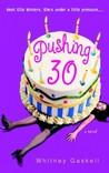 Pushing 30