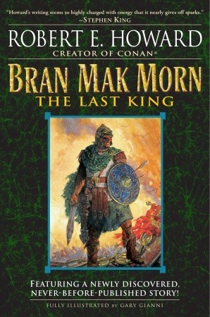 Bran Mak Morn by Robert E. Howard
