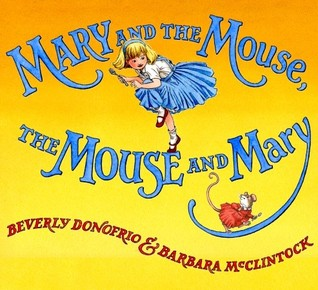 Mary and the Mouse, the Mouse and Mary by Beverly Donofrio