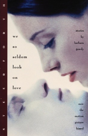 We So Seldom Look on Love: Stories