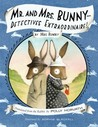 Mr. and Mrs. BunnyDetectives Extraordinaire!