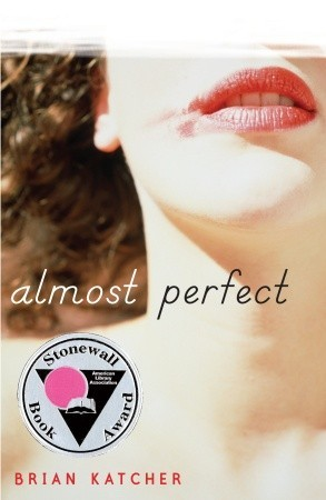 Read online Almost Perfect PDF by Brian Katcher