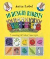 10 Hungry Rabbits: Counting &amp; Color Concepts