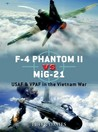 F-4 Phantom II vs MiG-21: USAF & VPAF in the Vietnam (Duel)