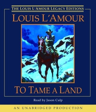 To Tame a Land by Louis L'Amour