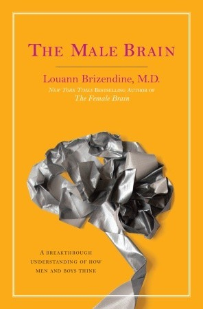 The Male Brain by Louann Brizendine