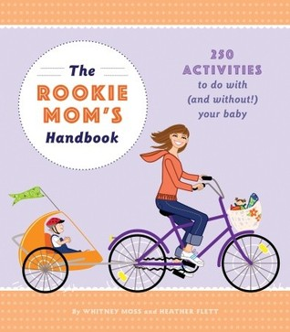 The Rookie Mom's Handbook by Whitney Moss