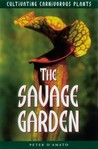 The Savage Garden: Cultivating Carnivorous Plants
