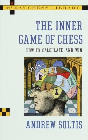 The Inner Game of Chess by Andy Soltis