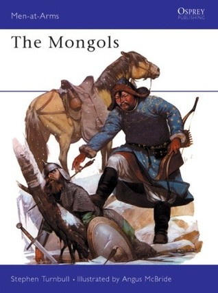 The Mongols by Stephen Turnbull