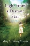 Light from a Distant Star by Mary McGarry Morris