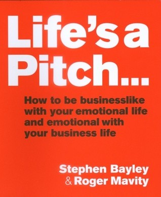 Life's a Pitch by Stephen Bayley