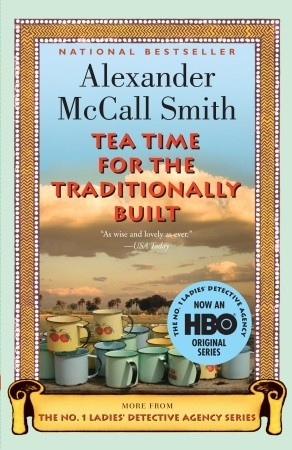 Tea Time for the Traditionally Built: Book 10 No. 1 Ladies Detective Agency 10