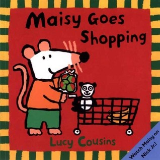 Maisy Goes Shopping by Lucy Cousins