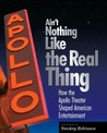 Ain't Nothing Like the Real Thing: The Apollo Theater and American Entertainment