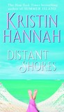 Distant Shores by Kristin Hannah