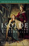 Isolde, Queen of the Western Isle (Tristan and Isolde, #1)
