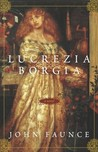 Lucrezia Borgia by John Faunce
