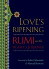 Love's Ripening: Rumi on the Heart's Journey