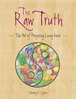 The Raw Truth by Jeremy Safron