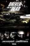 Driver for the Dead (Volume 1, Book 1)