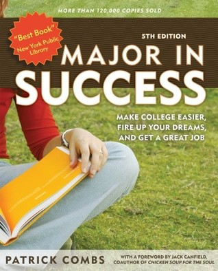 Major in Success, 5th Ed: Make College Easier, Fire up Your Dreams, and Get a Great Job