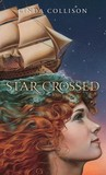 Star-Crossed by Linda Collison