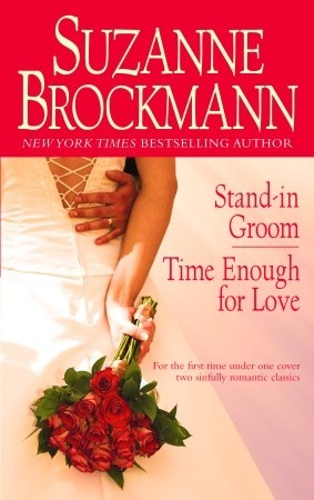 Stand-in Groom/Time Enough for Love by Suzanne Brockmann