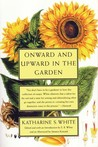 Onward and Upward in the Garden by Katharine S. White