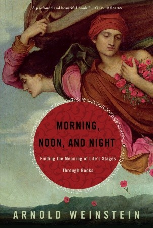Morning, Noon, and Night: Growing Up and Growing Old with Literature