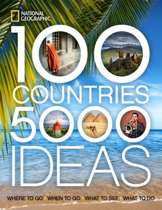 100 Countries, 5,000 Ideas by National Geographic Society