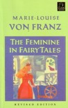 The Feminine in Fairy Tales by Marie-Louise von Franz
