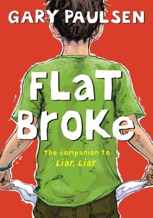 Flat Broke: The Theory, Practice and Destructive Properties of Greed (Liar Liar #2)