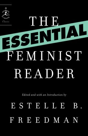 The Essential Feminist Reader by Estelle B. Freedman