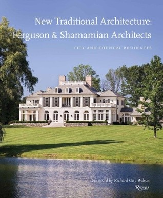 New Traditional Architecture by Mark Ferguson