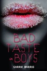 Bad Taste in Boys by Carrie Harris