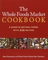 The Whole Foods Market Cookbook by Steve Petusevsky