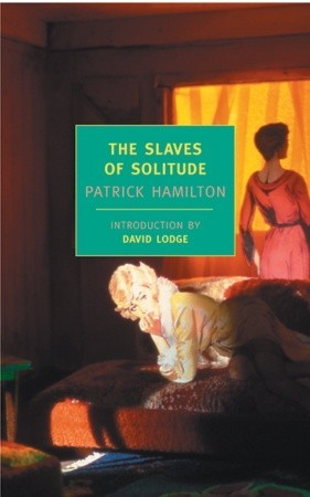 The Slaves of Solitude by Patrick Hamilton